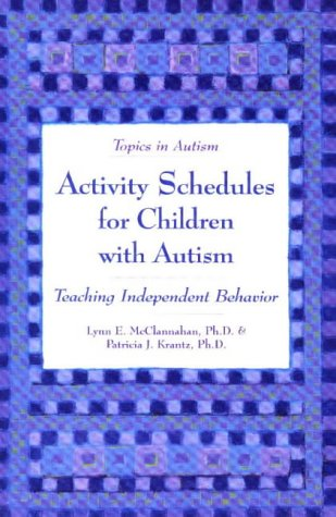 Activity Schedules for Children with Autism: Teaching Independent Behavior 9780933149939
