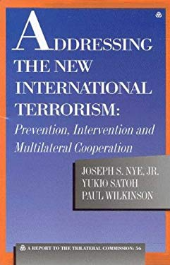 Addressing the New International Terrorism: Prevention, Intervention and Multilateral Cooperation 9780930503819