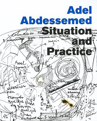 Adel Abdessemed: Situation and Practice 9780938437703