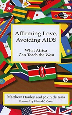Affirming Love, Avoiding AIDS: What Africa Can Teach the West 9780935372564