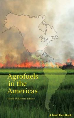 Agrofuels in the Americas 9780935028362