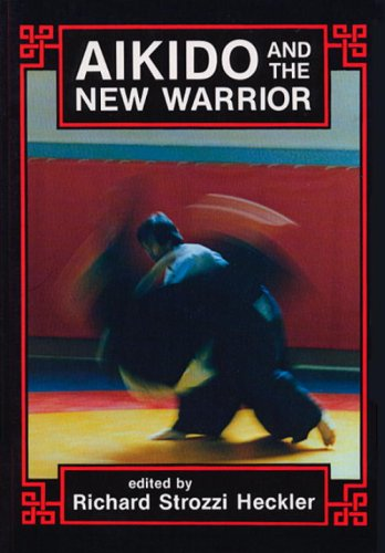 Aikido and the New Warrior: Essays 9780938190516