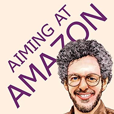 Aiming at Amazon: The New Business of Self Publishing, or How to Publish Your Books with Print on Demand and Online Book Marketing 9780938497431