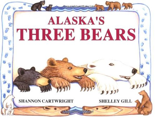 Alaska's Three Bears 9780934007115