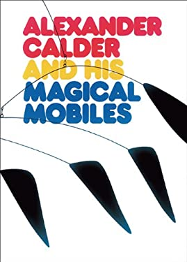 Alexander Calder and His Magical Mobiles 9780933920170