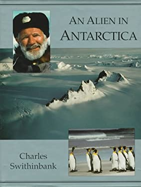 Alien in Antarctica: The American Geographical Society's Around the World 9780939923434