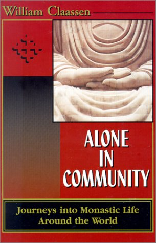 Alone in Community: Journey Into Monastic Life Around the World 9780939516520