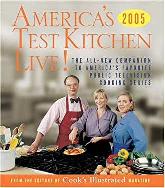 America's Test Kitchen Live!: All-New Recipes, Techniques, Equipment Ratings, Food Tastings and More from the Hit Public Televisions Show 9780936184821