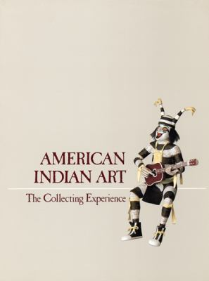 American Indian Art: The Collecting Experience 9780932900180