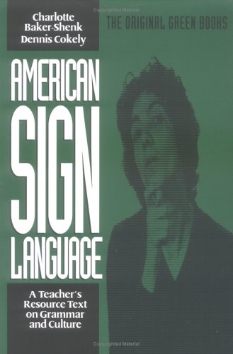 American Sign Language Green Books, a Teacher's Resource Text on Grammar and Culture 9780930323844