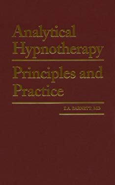 Analytical Hypnotherapy: Principles and Practice 9780930298302