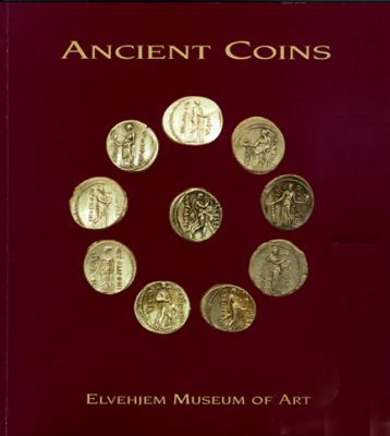 Ancient Coins at the Elvehjem Museum of Art 9780932900487