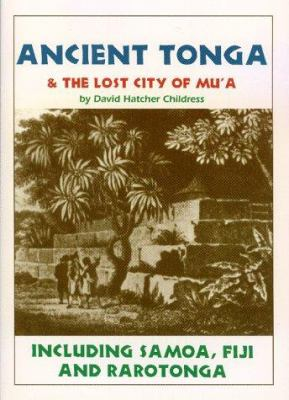 Ancient Tonga and the Lost City of Mu'a 9780932813367