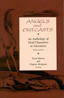 Angels and Outcasts: An Anthology of Deaf Characters in Literature 9780930323172