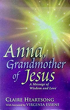 Anna, Grandmother of Jesus: A Message of Wisdom and Love 9780937147344