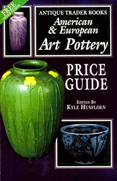 Antique Trader Books American and European Art Pottery: Price Guide 9780930625412