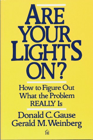 Are Your Lights On? : How to Figure Out What the Problem Really Is