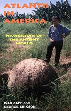 Atlantis in America: Navigators of the Ancient World 9780932813527