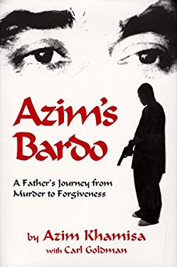 Azim's Bardo: A Father's Journey from Murder to Forgiveness 9780933670020
