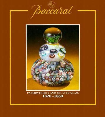 Baccarat: Paperweights & Related Glass 1820-1860 9780933756168