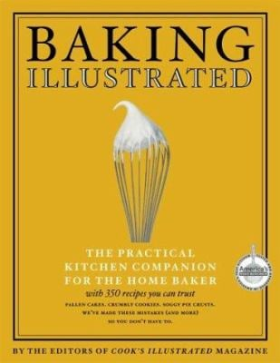 Baking Illustrated: The Practical Kitchen Companion for the Home Baker 9780936184753