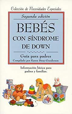 Bebes Con Sindrome de Down: Guia Para Padres 9780933149915