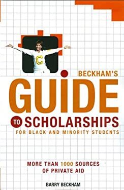 Beckham's Guide to Scholarships: For Black and Minority Students 9780931761140