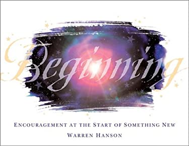 Beginning: Encouragement at the Start of Something New 9780931674532