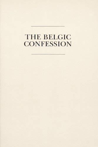 The Belgic Confession 9780930265663