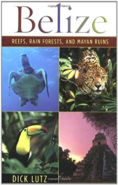 Belize: Reefs, Rain Forests, and Mayan Ruins 9780931625428