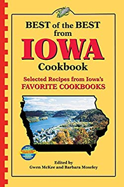 Best of the Best from Iowa: Selected Recipes from Iowa's Favorite Cookbooks 9780937552827
