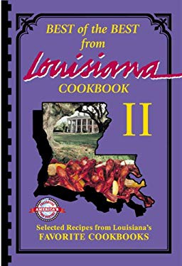 Best of the Best from Louisiana: Selected Recipes from Louisiana's Favorite Cookbooks 9780937552834