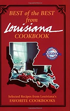 Best of the Best from Louisiana: Selected Recipes from Louisiana's Favorite Cookbooks 9780937552131