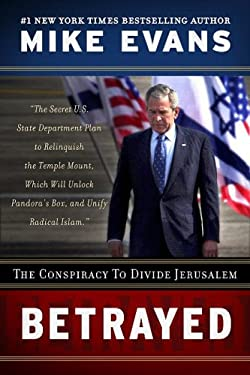 Betrayed: The Conspiracy to Divide Jerusalem 9780935199345