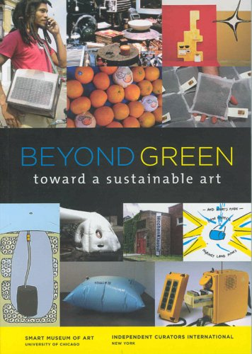Beyond Green: Toward a Sustainable Art 9780935573428