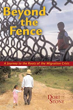 Beyond the Fence: A Journey to the Roots of the Migration Crisis 9780935028331