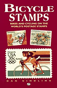 Bicycle Stamps: Bikes and Cycling on the World's Postage Stamps 9780933201781