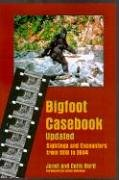 Bigfoot Casebook Updated: Sightings and Encounters from 1818 to 2004 9780937663103