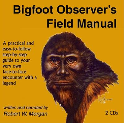 Bigfoot Observer's Field Manual 9780937663165