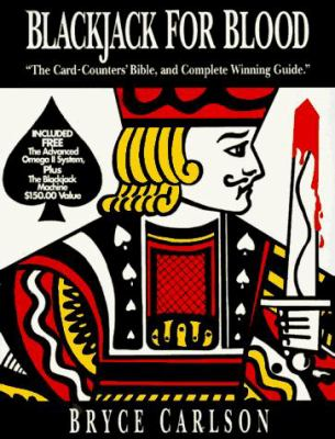 Blackjack for Blood: The Card-Counters' Bible, and Complete Winning Guide 9780935926231