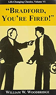 Bradford, You're Fired!: A Story of the Super-Self 9780937539798