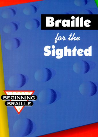 Braille for the Sighted 9780931993954