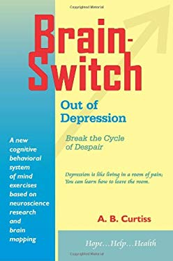 BrainSwitch Out of Depression: Break the Cycle of Despair 9780932529541