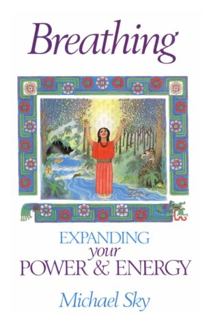 Breathing: Expanding Your Power and Energy 9780939680825