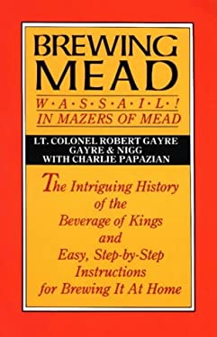 Brewing Mead: Wassail! in Mazers of Mead 9780937381007