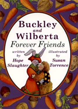Buckley and Wilberta: Forever Friends 9780931093166