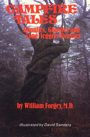 Campfire Tales: Ghoulies, Ghosties, and Long-Leggety Beasties 9780934802505