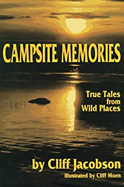Campsite Memories: True Tales from Wild Places 9780934802888