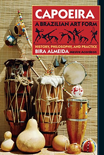 Capoeira: A Brazilian Art Form: History, Philosophy, and Practice 9780938190295
