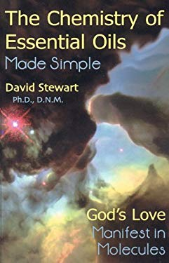 Chemistry of Essential Oils Made Simple: God's Love Manifest in Molecules 9780934426992